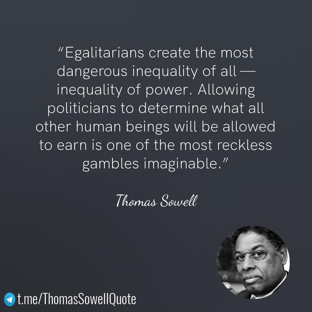 sowell leftis destroy egalitarianism